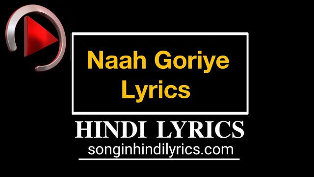नाह गोरीये – Naah Goriye Lyrics – Bala