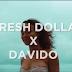 VIDEO | Fresh Dolla x Davido – WIA | Download Mp4