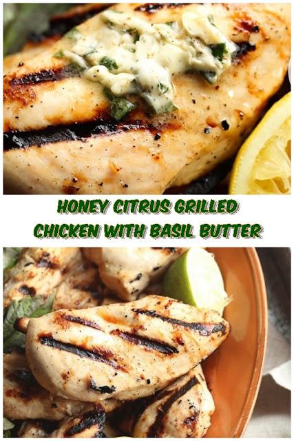 #Honey #Citrus #Grilled #Chicken #with #Basil #Butter #crockpotrecipes #chickenbreastrecipes #easychickenrecipes #souprecipes
