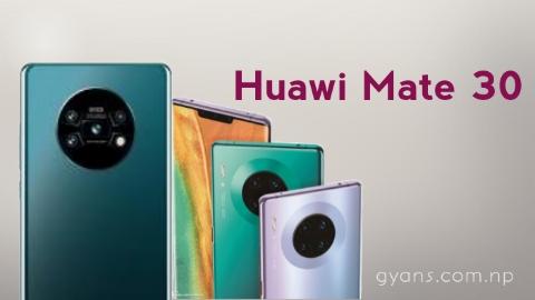 Huawei Mate 30 And Huawi 30 Pro Review: Gyan Nepal