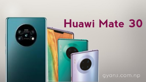 Huawei Mate 30 And Huawi 30 Pro Review: Gyan Nepal