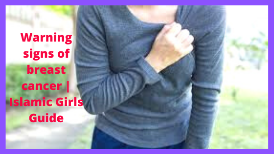 Warning signs of breast cancer | Islamic Girls Guide