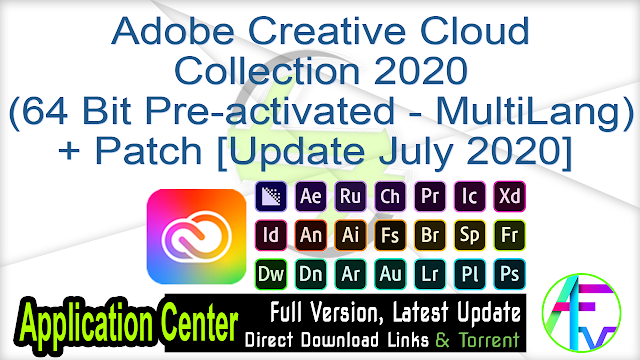 Adobe Creative Cloud Collection 2020 (64 Bit Pre-activated – MultiLang) + Patch [Update July 2020]