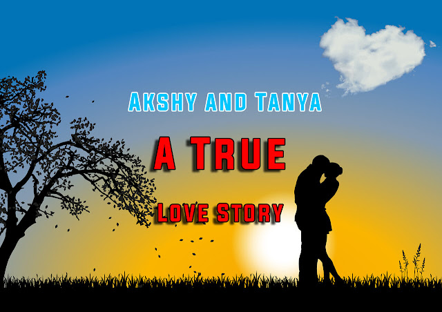 A True Love Story of Akshy and Tanya,love story in hindi,teenage love,