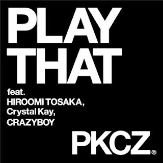 PKCZ - PLAY THAT feat. 登坂広臣,Crystal Kay,CRAZYBOY 歌詞