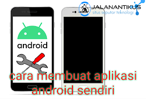 Cara Membuat Aplikasi Android Sendiri dengan Hp