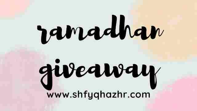 Giveaway Ramadhan By Shfyqhazhrcom