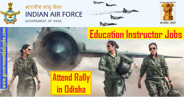 Indian Air Force Education Instructor Rally Recruitment 2019