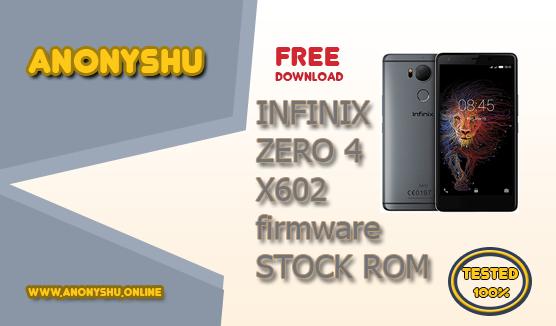 INFINIX ZERO 4 X602 FIRMWARE FLASH FILE OFFICIAL STOCK FIX ROM