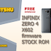 INFINIX ZERO 4 X602 FIRMWARE FLASH FILE OFFICIAL STOCK FIX ROM  TESTED 100%