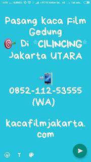 ✓ Promo Jual & Pasang Kaca Film Gedung di Cilincing Jakarta Utara