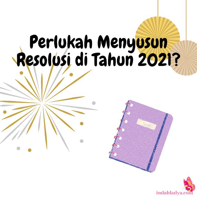 Perlukah Menyusun Resolusi di Tahun 2021