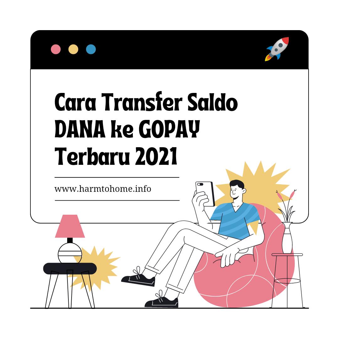 Cara Transfer DANA ke GOPAY Terbaru 2021