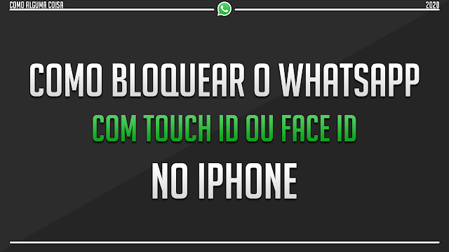 Como bloquear o WhatsApp com Touch ID ou Face ID no iPhone