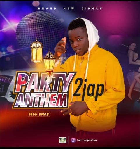 2jap - Party Anthem.www.03media.com.ng