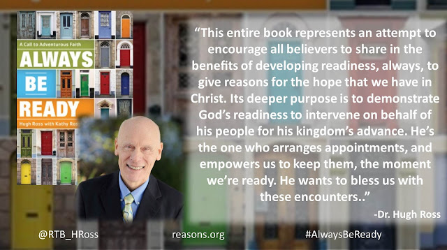 "Quote from ""Always Be Ready: A Call to Adventurous Faith"" by Dr. Hugh Ross: ""This entire book represents an attempt to encourage all believers to share in the benefits of developing readiness, always, to give reasons for the hope that we have in Christ. Its deeper purpose is to demonstrate God's readiness to intervene on behalf of his people for his kingdom's advance. He's the one who arranges appointments, and empowers us to keep them, the moment we're ready. He wants to bless us with these encounters."" #Faith #Apologetics #Evangelism"