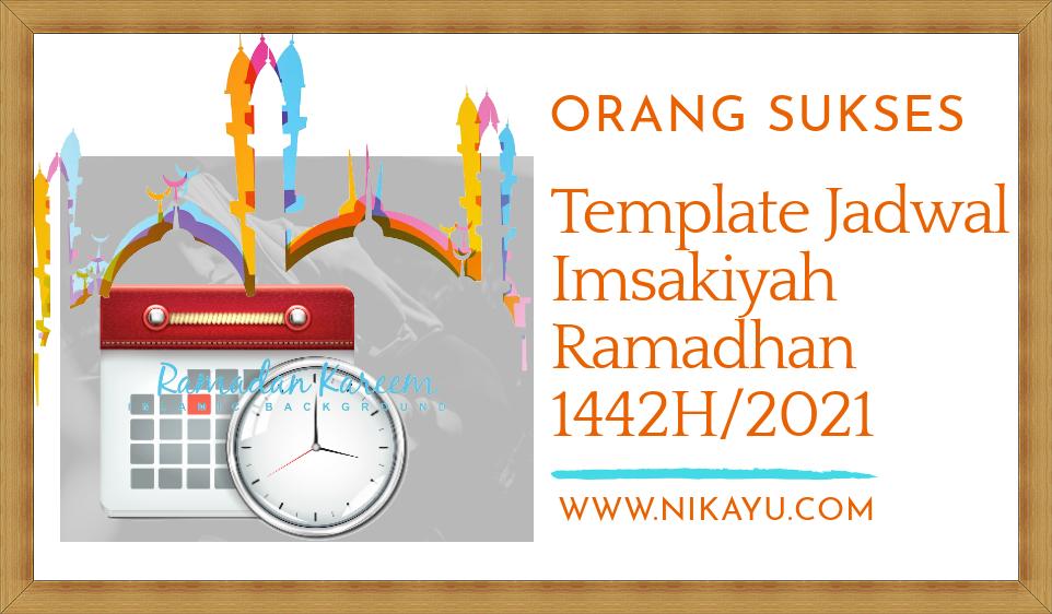 1 Ramadhan 2021 : Template Jadwal Imsakiyah 1442 H Lengkap