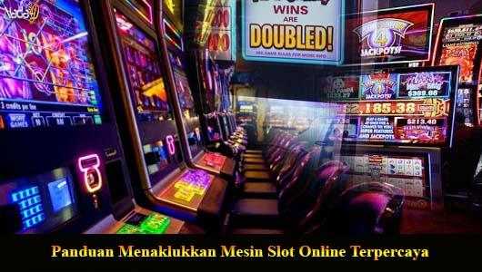 Panduan Menaklukkan Mesin Slot Online Terpercaya