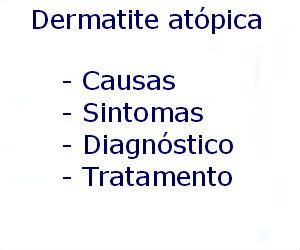 Dermatite atópica causas sintomas diagnóstico tratamento prevenção riscos complicações