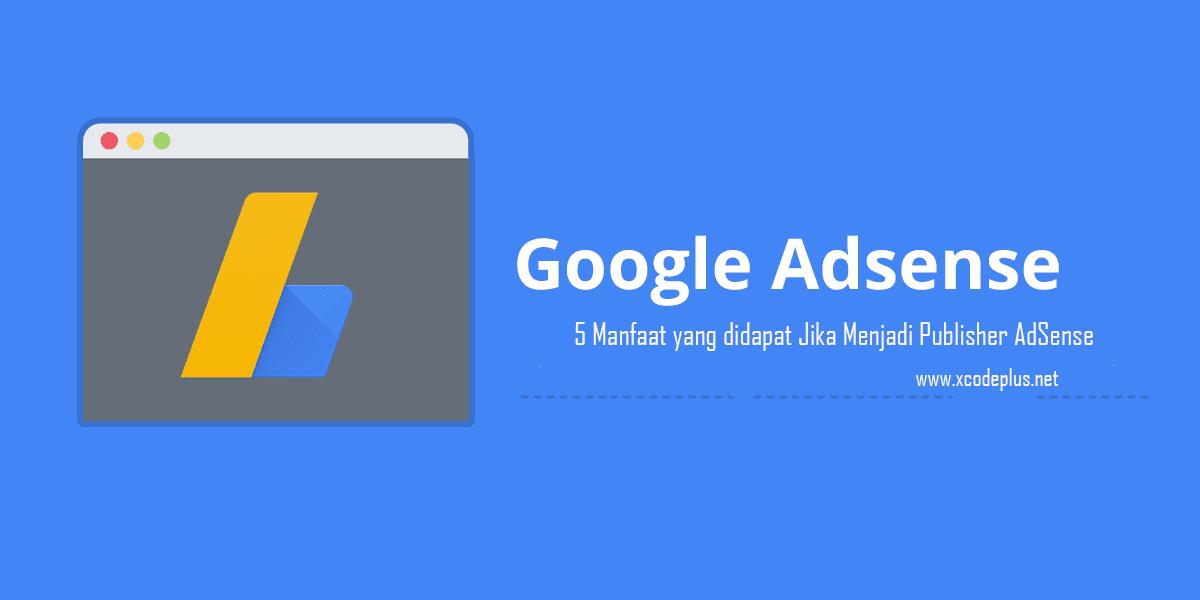 ini-manfaat-yang-kita-dapat-jika-menjadi-publisher-google-adsense