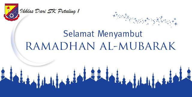SELAMAT MENYAMBUT RAMADHAN AL-MUBARAK