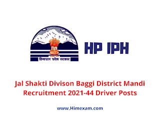 Jal Shakti Divison Baggi District Mandi Recruitment 2021-44 Driver Posts