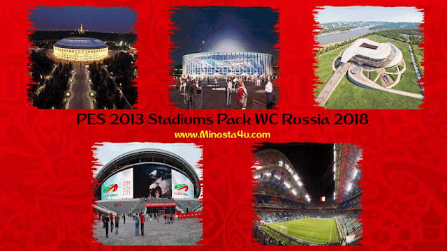 PES 2013 STADIUMS PACK WORLD CUP RUSSIA 2018