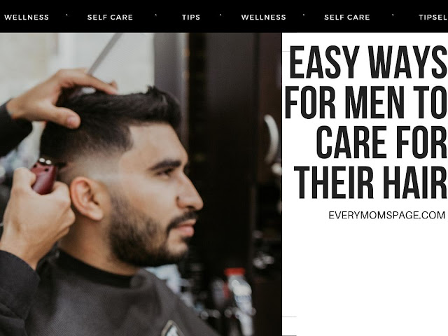 easy ways for men to care for their hair
