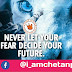 Never let your fear decide your future | @Chetanbro Quotes :- 28