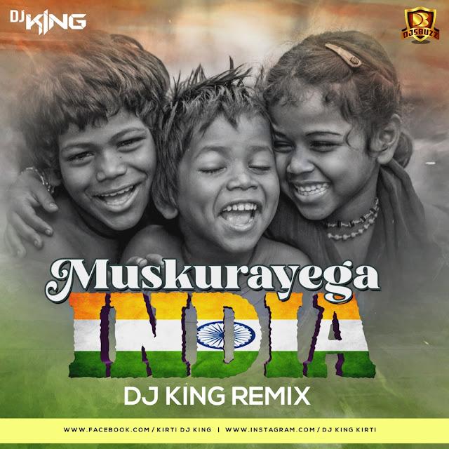 Muskurayega India – DJ King Remix