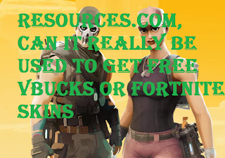 Resources.com, can it really be used to get free vbucks or fortnite skins