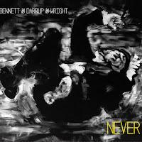Ben Bennett/Zach Darrup/Jack Wright – Never