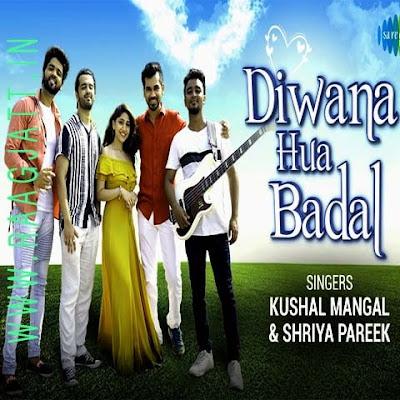 Diwana Hua Badal by Shriya Pareek Ft Kushal Mangal lyrics