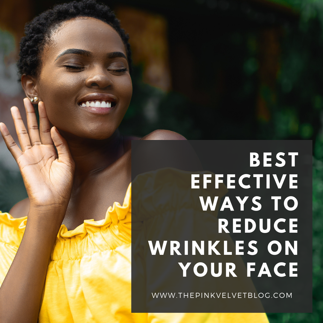 Best Effective Ways to Reduce Wrinkles on your Face