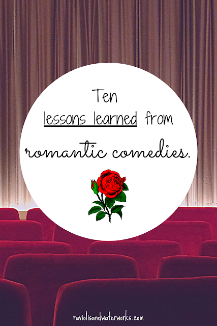 rom coms; top ten rom coms; best rom coms to watch; lessons learned from movies