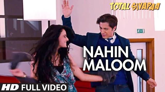 NAHI MALOOM (नहीं मालूम Lyrics in Hindi) - Total Siyapaa
