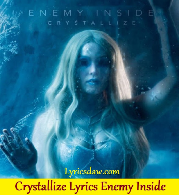 Crystallize Lyrics Enemy Inside
