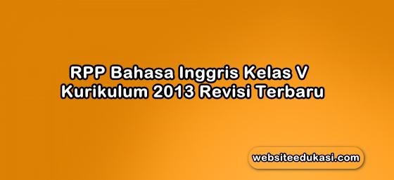 RPP Bahasa Inggris Kelas 5 Kurikulum 2013 Revisi 2019