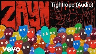 ZAYN - TIGHTROPE  LYRICS (Audio)