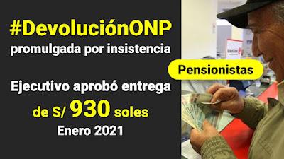 #DevoluciónONP promulgada por insistencia, pensionistas ONP recibirán 930 soles en enero 2021