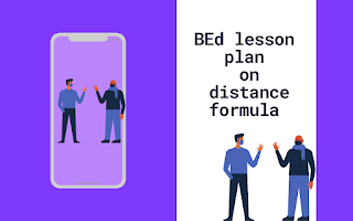 BEd Micro lesson plan on Distance formula    lesson plan on distance formula
