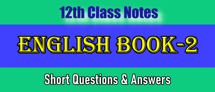 12th Class (2nd Year) English Book 2 Notes PDF Download
