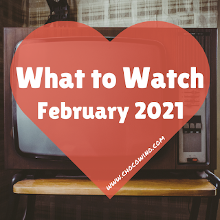 What to Watch February 2021