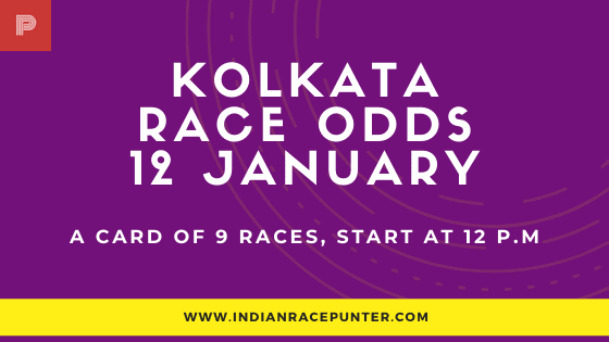 Kolkata Race Odds 12 January, india race odds,
