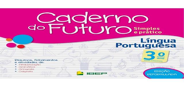 BAIXE EM PDF - CADERNO DO FUTURO 3° ANO – LÍNGUA PORTUGUESA