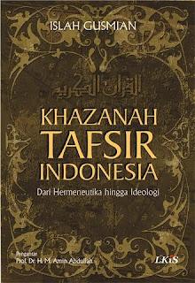 Buku Khazanah Tafsir Indonesia dari Hermeneutika hingga Ideologi karya Islah Gusmian