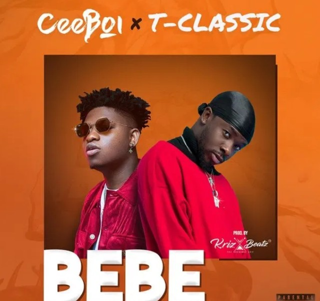 [Music] Ceeboi – Bebe ft. T-Classic (Mp3 Download)