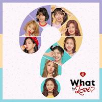 [Mini Album] TWICE - What is Love? Mp3 full zip rar 320kbps m4a