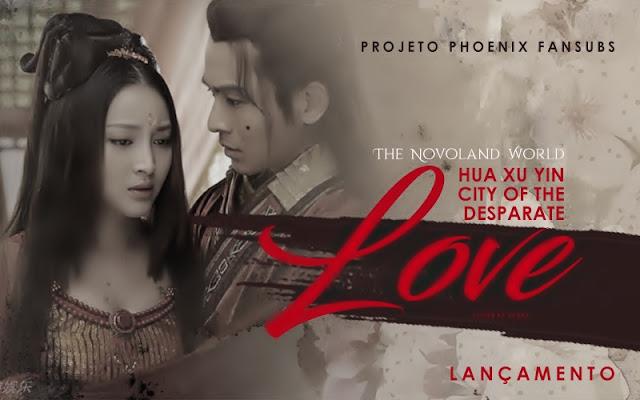 Hua Xu Yin - City of Desperate Love - The Novoland World