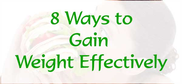 8 Ways to Gain Weight Effectively : eAskme